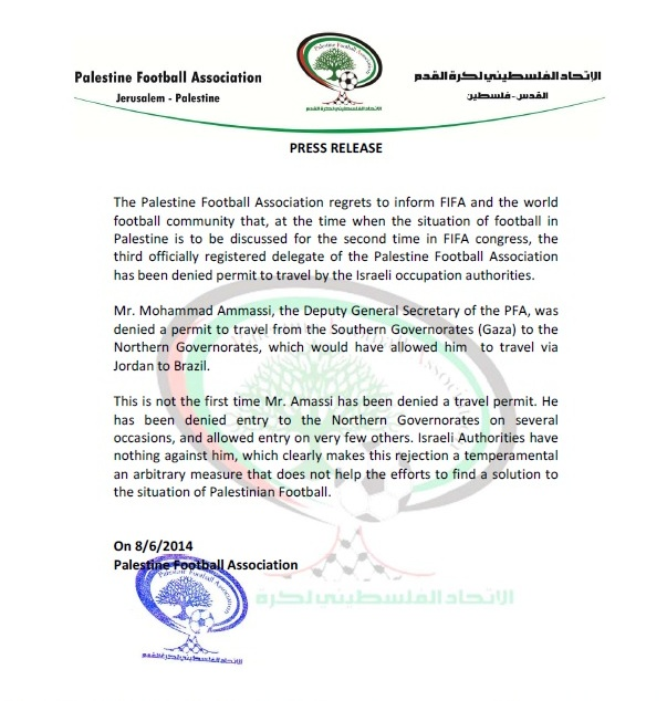 The Palestine Football Association sent a statement on yesterday claiming the Israeli authorities denied its secretary general a permit to travel to Brazil from Gaza ©PFA