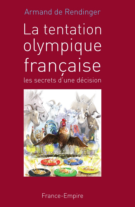 Armand de Rendinger's book chronicles France's recent Olympic bids, and ultimate lack of success therein, before looking ahead ©La tentaton olympique française